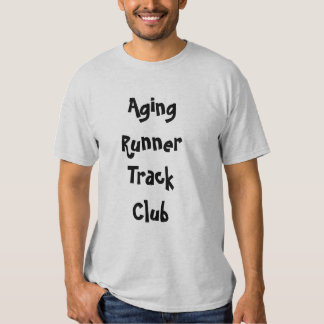 Aging RunnerTrack Club Shirt