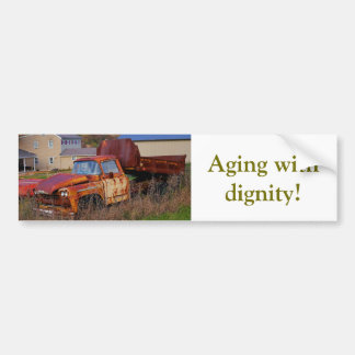 Aging With Dignity! Bumper Sticker