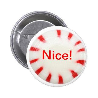 ¡Agradable! ¡Botón del día de fiesta - travieso o Pin Redondo De 2 Pulgadas