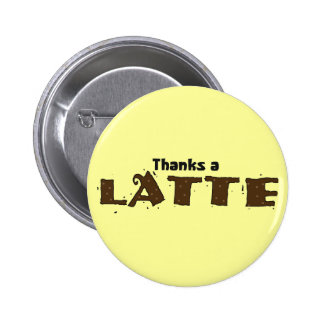 Agradece un Latte Pin Redondo De 2 Pulgadas