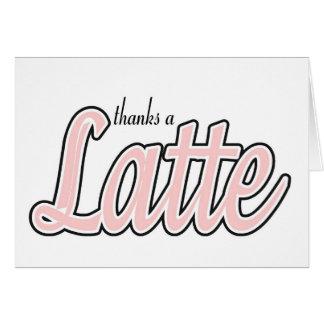 Agradece un Latte Tarjeta
