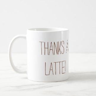 ¡Agradece un Latte! Taza De Café