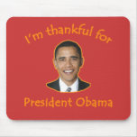 Agradecido para presidente Obama T-shirts, tazas Tapetes De Ratones