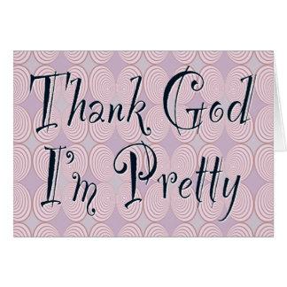 Agradezca a dios que soy bonito tarjeta de felicitación