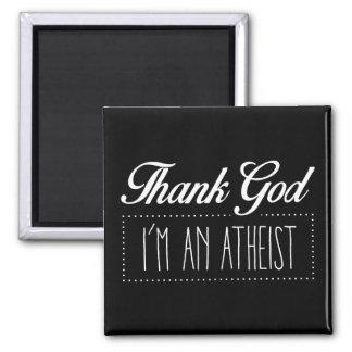 Agradezca a dios que soy un ateo imán cuadrado
