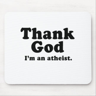 Agradezca a dios que soy un ateo tapete de ratones