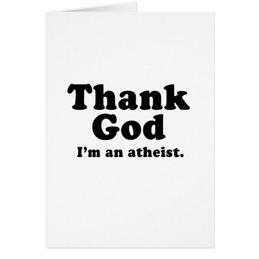 Agradezca a dios que soy un ateo tarjeta de felicitación