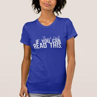 Agradezca a dios si usted puede leer esto camisetas