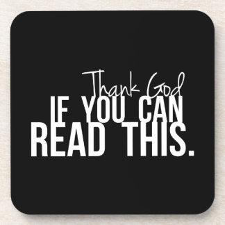 Agradezca a dios si usted puede leer esto posavasos