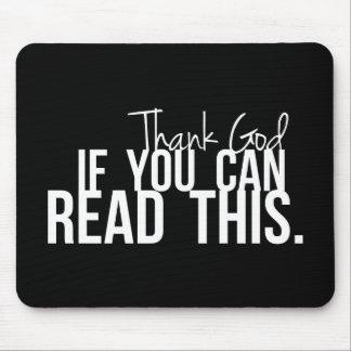 Agradezca a dios si usted puede leer esto tapetes de raton