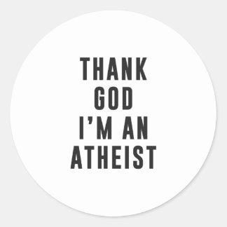 Agradezca a dios, yo son un ateo pegatina redonda