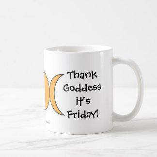 ¡Agradezca a la diosa su viernes! Taza fresca/taza