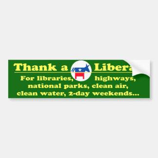 Agradezca a un liberal por muchos sus privilegios pegatina para auto