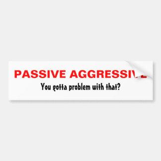 Agresivo pasivo etiqueta de parachoque