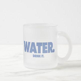 Agua - bébala. Taza