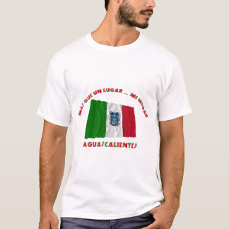 Aguascalientes - Más Que un Lugar ... Mi Hogar T-Shirt