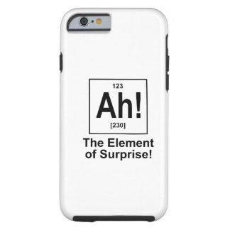 ¡Ah! El elemento de la sorpresa Funda De iPhone 6 Tough