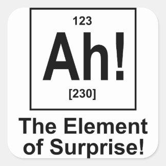 ¡Ah! El elemento de la sorpresa Pegatina Cuadrada
