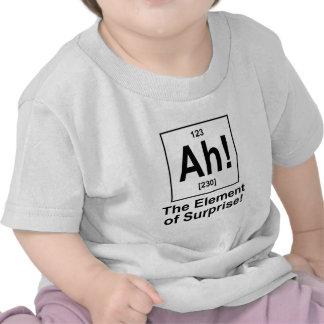 ¡Ah El elemento de la sorpresa Camiseta