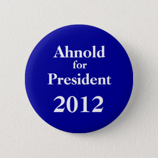 Ah-nold for President 2012 Button
