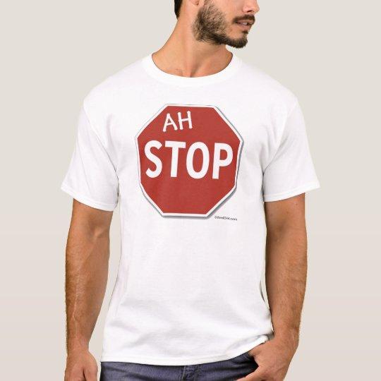 Ah STOP! T-Shirt
