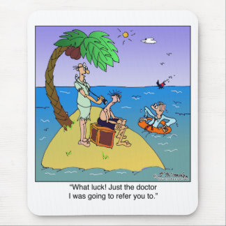Ah, The Doctor I Was Going To Refer You To Mouse Pad
