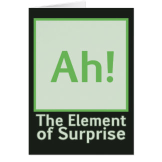 Ah! The element of surprise Card