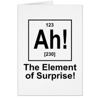Ah! The Element of Surprise. Cards