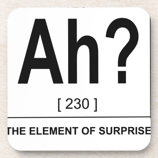 Ah! The Element of Surprise J.png Drink Coaster