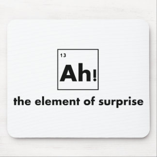 Ah - The Element of Surprise Mouse Pad