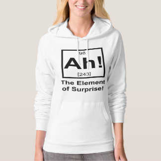 Ah the Element of Surprise Periodic Element Symbol Hoodie