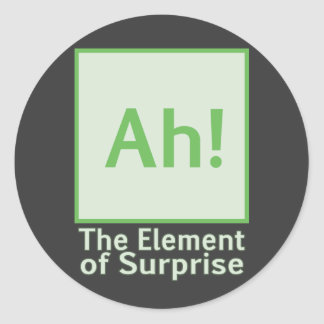 Ah The element of surprise Stickers