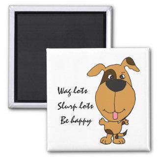 AH- Wag lots, Slurp lots, Be happy Dog Magnet