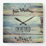 Ahh, Whatever I'm Retired Rustic Barn Wood Blue Square Wall Clock