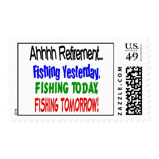 Ahhhh retirement fishing today stamps zazzle for How is fishing today