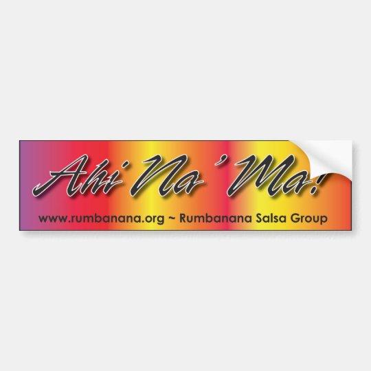 Ahi Na' Ma - Love of Salsa Bumper Sticker