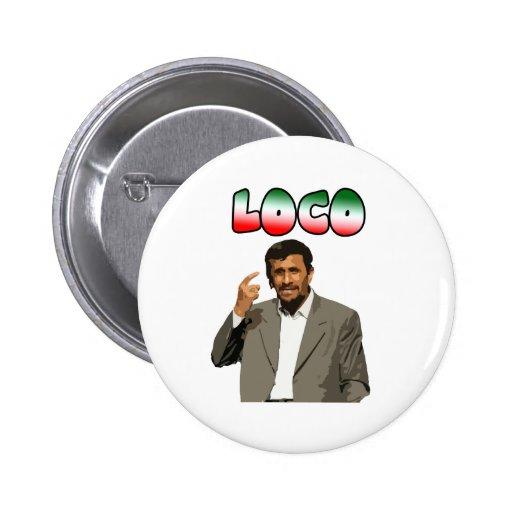 Ahmadinejad - Loco Pinback Button