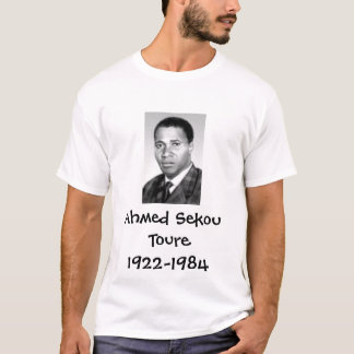 Ahmed Sekou Toure1922-1984 T-Shirt