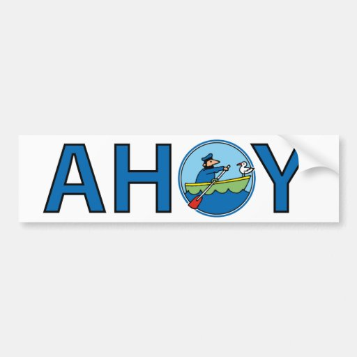 AHOI AHOY Sailor into little paddle boat with seag Car Bumper Sticker