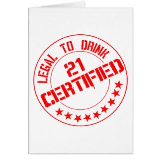 Ahora certificados 21 legales beber tarjeta de felicitación