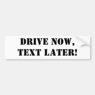 ¡AHORA conduzca, texto MÁS ADELANTE! Pegatina De Parachoque