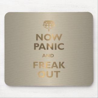 Ahora el pánico y Freak hacia fuera Alfombrilla De Ratones