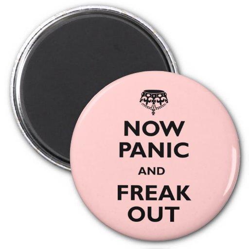 Ahora el pánico y Freak hacia fuera Imán Redondo 5 Cm
