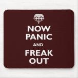 Ahora el pánico y Freak hacia fuera Tapete De Ratones