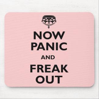 Ahora el pánico y Freak hacia fuera Tapetes De Ratones