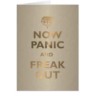 Ahora el pánico y Freak hacia fuera Tarjeta De Felicitación