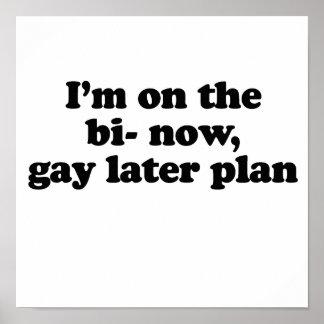 Ahora estoy en el plan posterior del gay del BI Poster