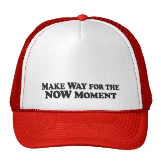 Ahora haga el momento de la manera - gorra del