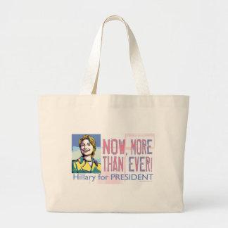 ¡Ahora más que nunca! Hillary para presidente Bag Bolsas