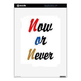 Ahora o nunca calcomanía para iPad 2